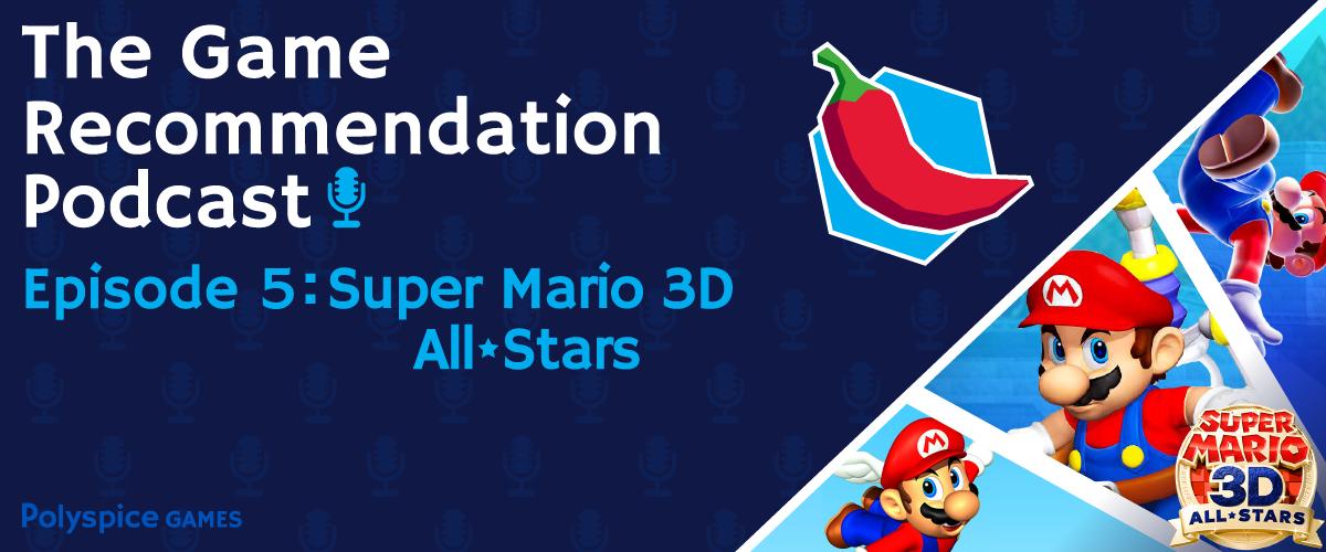 super mario 3d all-stars, polyspice game recommendation podcast